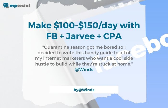 Make $100-$150_day with FB   Jarvee   CPA
